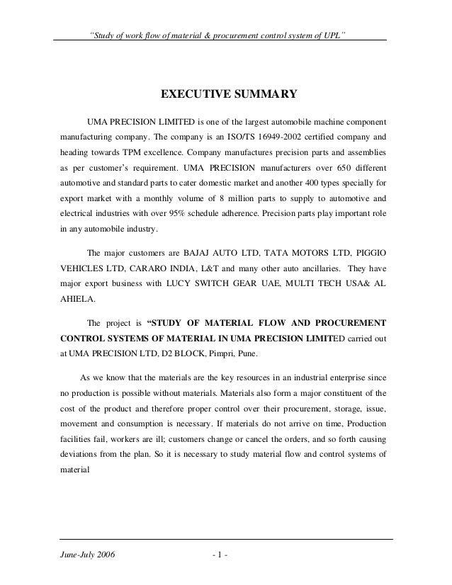 Study of work flow of material & procurement control system of UPL June-July 2006 - 1 - EXECUTIVE SUMMARY UMA PRECISION LI...