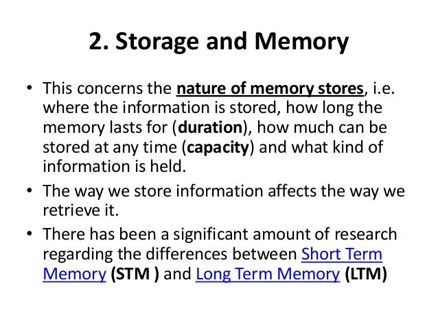 a comparison of stm and ltm in psychology Compare, contrast and evaluate the 2 models of memory working memory model evaluation - provides a better explanation of storage and processing than the multi-store model in that it can be applied to understanding, reading and metal calculations.