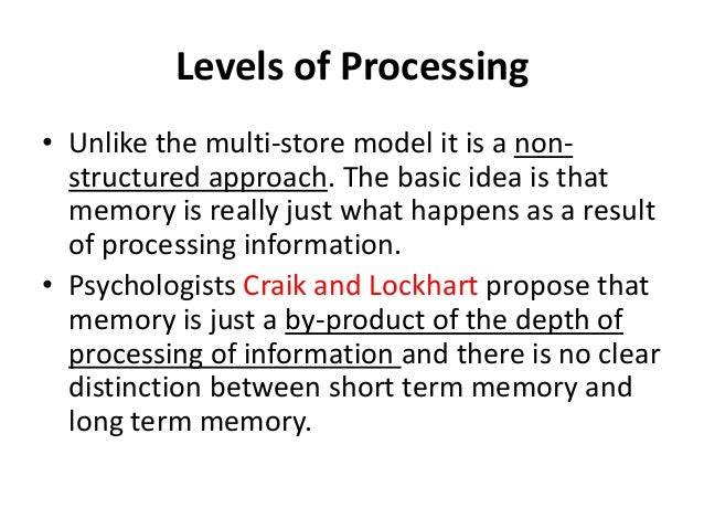 an analysis of the effect of deeper levels of processing on word retention Thinking about the meaning of a word is a much deeper level of processing than thinking about what it sounds like or looks like in the original study that this one is patterned after (craik & tulving, 1975), it was found that deeper levels of processing leads to higher recall.