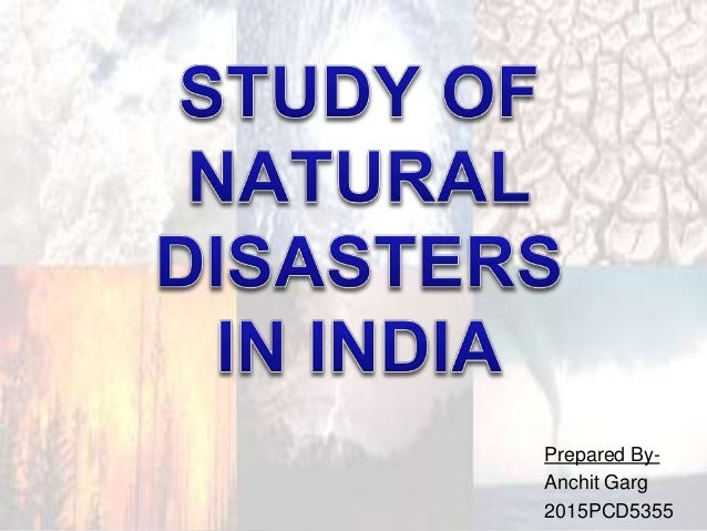 essay on natural calamities in india Natural disasters in india essay on natural disaster these calamities wreak havoc in the part of the world it chooses to act upon.