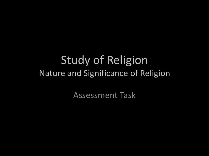 Study of ReligionNature and Significance of Religion         Assessment Task