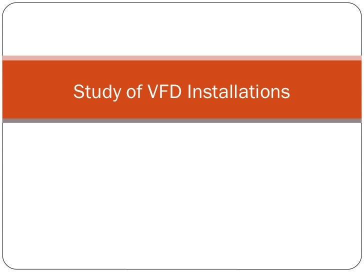 Study of VFD Installations