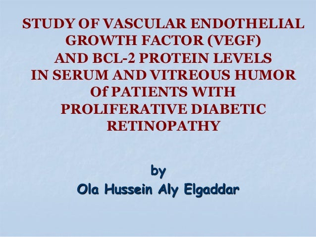 STUDY OF VASCULAR ENDOTHELIAL GROWTH FACTOR (VEGF) AND BCL-2 PROTEIN LEVELS IN SERUM AND VITREOUS HUMOR Of PATIENTS WITH P...