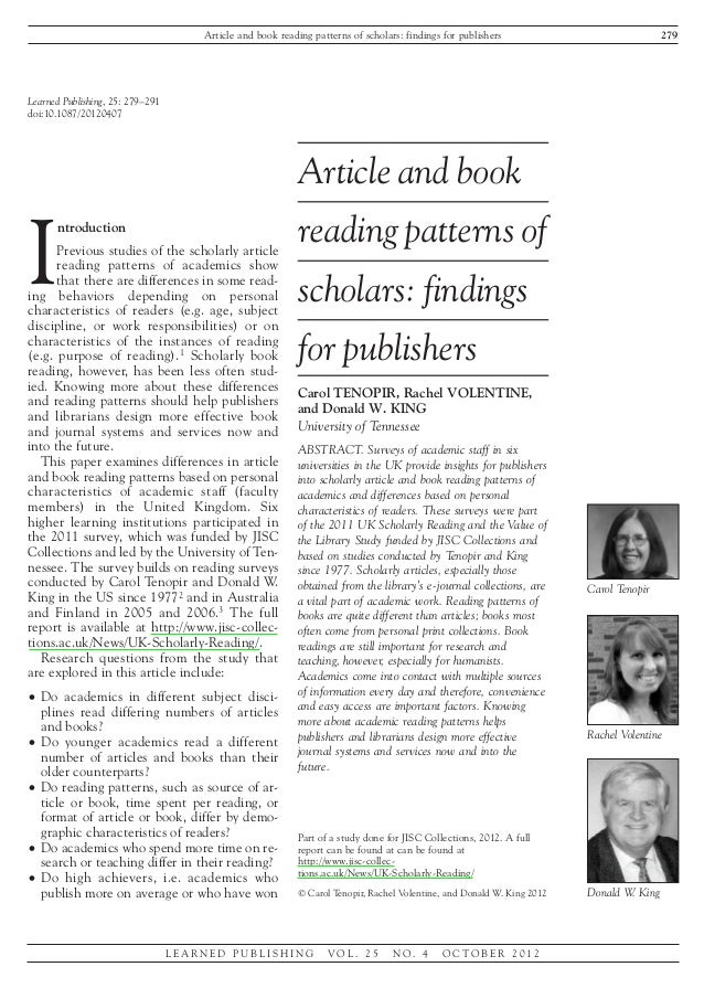Learned Publishing, 25: 279–291doi:10.1087/20120407Article and book reading patterns of scholars: findings for publishersC...