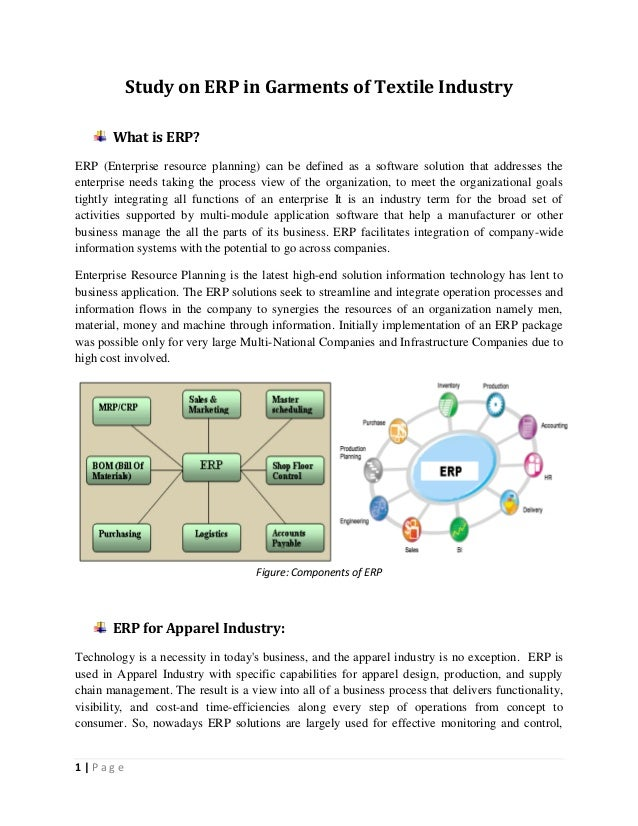 1   P a g e Study on ERP in Garments of Textile Industry What is ERP? ERP (Enterprise resource planning) can be defined as...