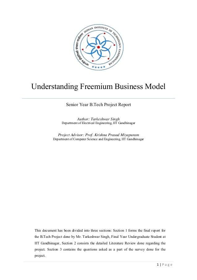 1 | P a g e Understanding Freemium Business Model Senior Year B.Tech Project Report Author: Tarkeshwar Singh Department of...