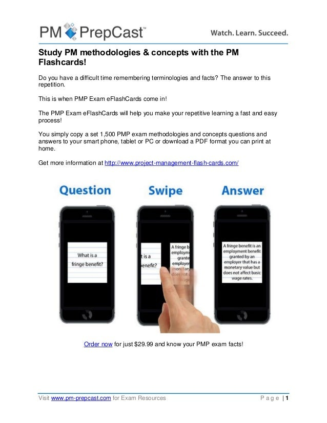 Visit www.pm-prepcast.com for Exam Resources P a g e | 1  Study PM methodologies & concepts with the PM Flashcards!  Do yo...