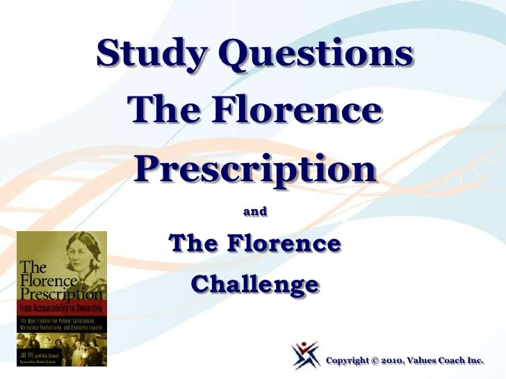 Study Questions <br />The Florence Prescription <br />and <br />The Florence Challenge<br />Copyright © 2010, Values Coach...