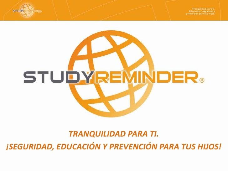 TRANQUILIDAD PARA TI.¡SEGURIDAD, EDUCACIÓN Y PREVENCIÓN PARA TUS HIJOS!
