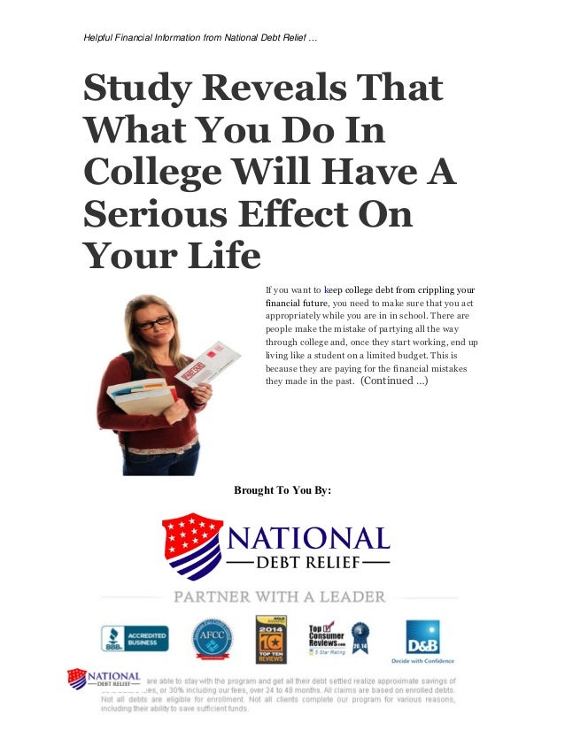 Helpful Financial Information from National Debt Relief … Study Reveals That What You Do In College Will Have A Serious Ef...