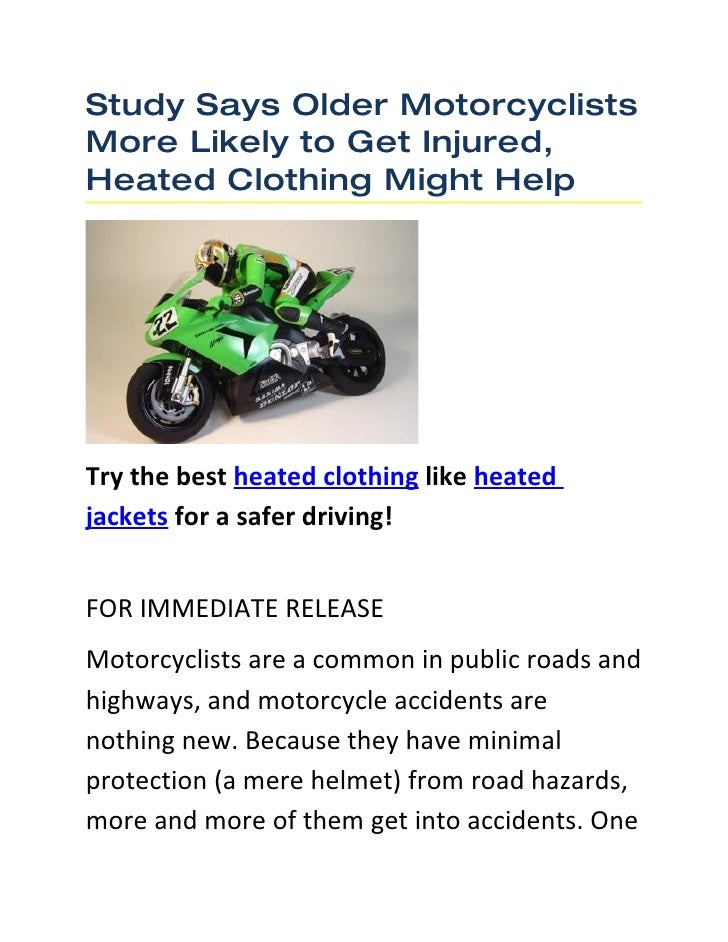 Study Says Older Motorcyclists More Likely to Get Injured, Heated Clothing Might Help     Try the best heated clothing lik...