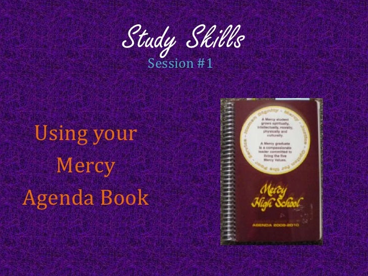 Study Skills<br />Session #1<br />Using your <br />Mercy <br />Agenda Book<br />