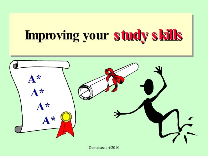 Improving your  study skills A* A* A* A*