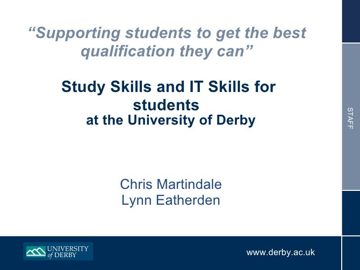 """"""" Supporting students to get the best qualification they can""""   Study Skills and IT Skills for students <ul><li>at the Uni..."""