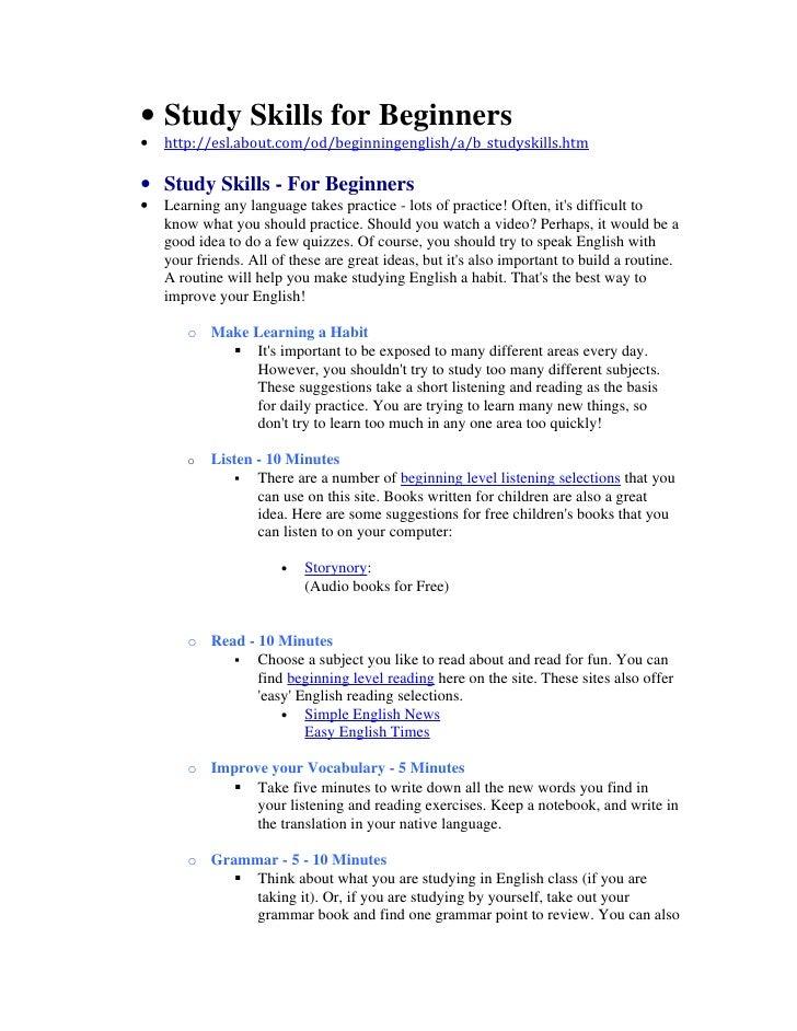 • Study Skills for Beginners•   http://esl.about.com/od/beginningenglish/a/b_studyskills.htm• Study Skills - For Beginners...