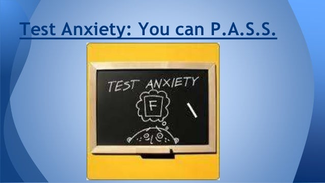 Test Anxiety: You can P.A.S.S.