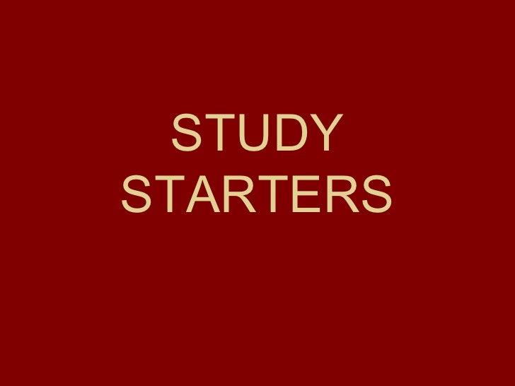 STUDY STARTERS