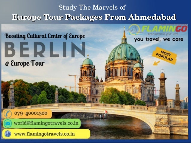 StudyTheMarvelsof EuropeTourPackagesFromAhmedabadEuropeTourPackagesFromAhmedabad