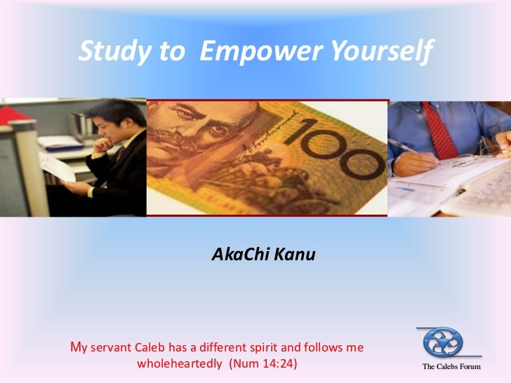 Study to Empower Yourself                          AkaChi KanuMy servant Caleb has a different spirit and follows me      ...