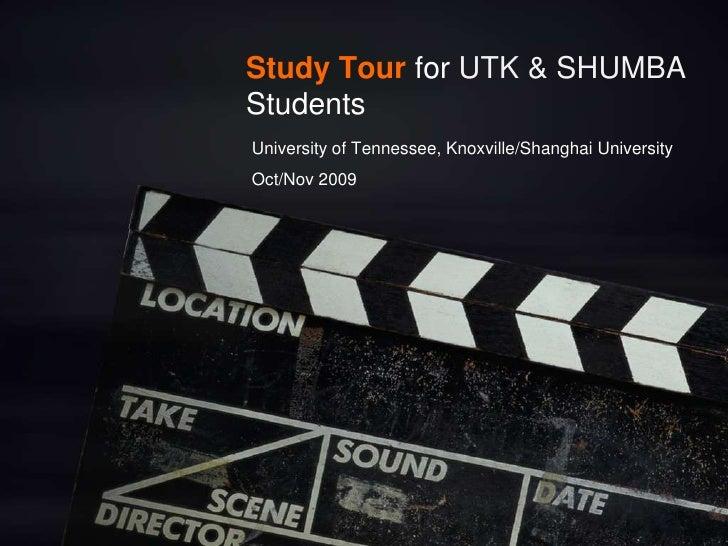 Study Tour for UTK & SHUMBA Students University of Tennessee, Knoxville/Shanghai University Oct/Nov 2009