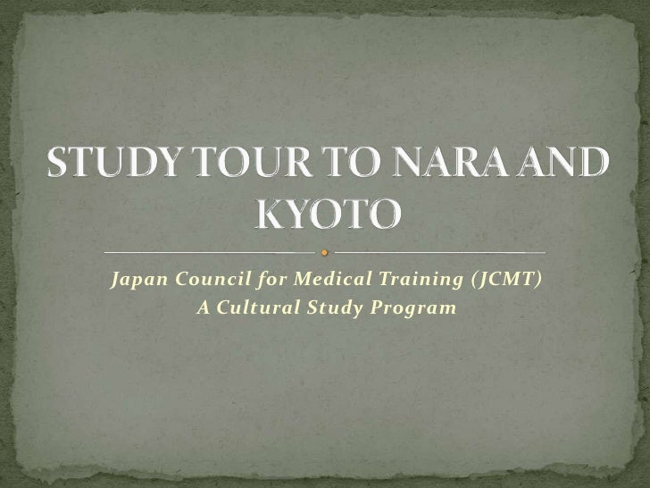 Japan Council for Medical Training (JCMT)        A Cultural Study Program