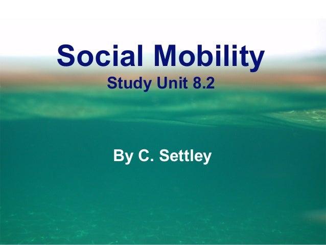 Social Mobility Study Unit 8.2 By C. Settley