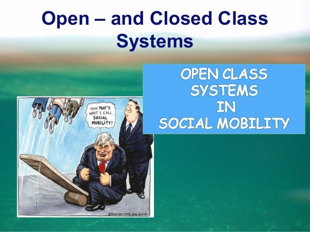 Open – and Closed Class Systems