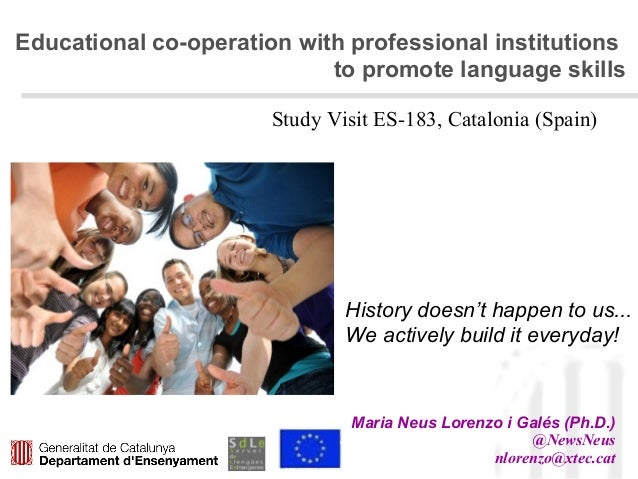 Educational co-operation with professional institutions to promote language skills Maria Neus Lorenzo i Galés (Ph.D.) @New...