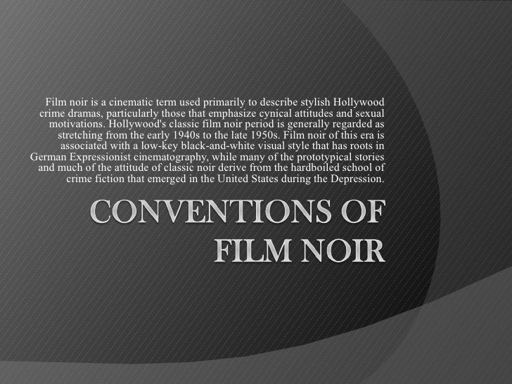 Film noir is a cinematic term used primarily to describe stylish Hollywood crime dramas, particularly those that emphasize...