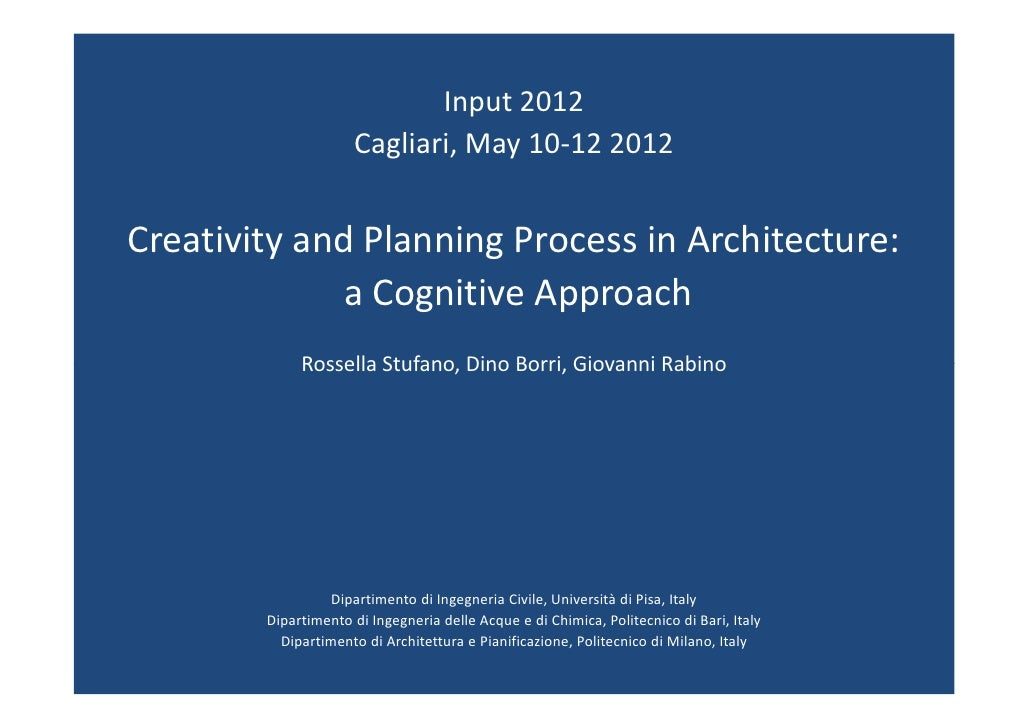 Input 2012                     Cagliari, May 10-12 2012Creativity and Planning Process in Architecture:              a Cog...