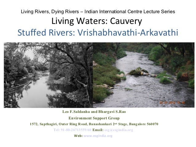 Living Rivers, Dying Rivers – Indian International Centre Lecture Series         Living Waters: CauveryStuffed Rivers: Vri...