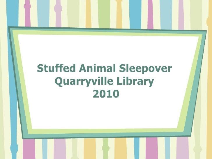 Stuffed Animal Sleepover  Quarryville Library  2010
