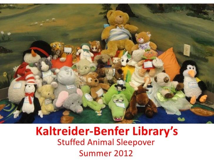 Kaltreider-Benfer Library's    Stuffed Animal Sleepover          Summer 2012