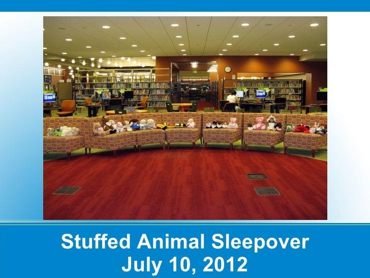Stuffed Animal Sleepover      July 10, 2012