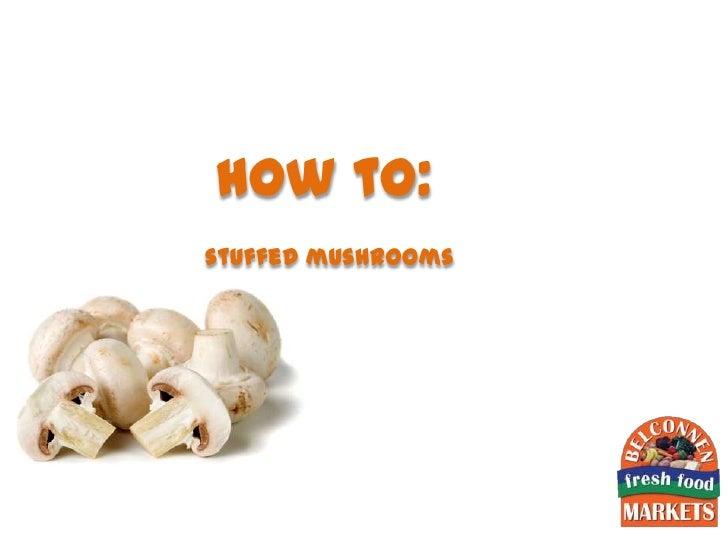 how to:stuffed mushrooms