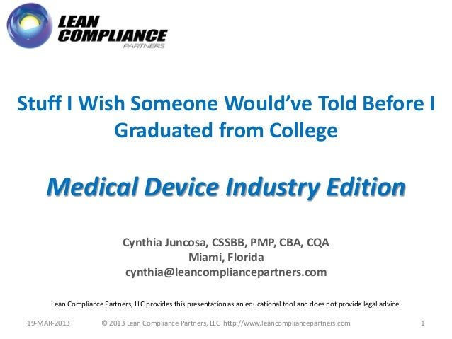 Stuff I Wish Someone Would've Told Before I           Graduated from College     Medical Device Industry Edition          ...
