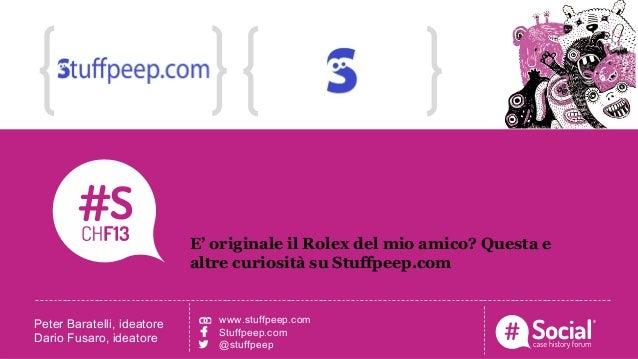 NOME COGNOME | RUOLO | AZIENDALOGO TITOLO DELLA CASE HISTORYLOGO CASE HISTORYE' originale il Rolex del mio amico? Questa e...
