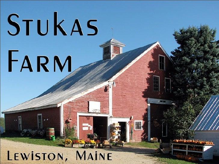 Stukas FarmLewiston, Maine