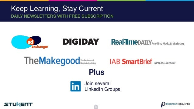 DAILY NEWSLETTERS WITH FREE SUBSCRIPTION Keep Learning, Stay Current Join several LinkedIn Groups Plus 19