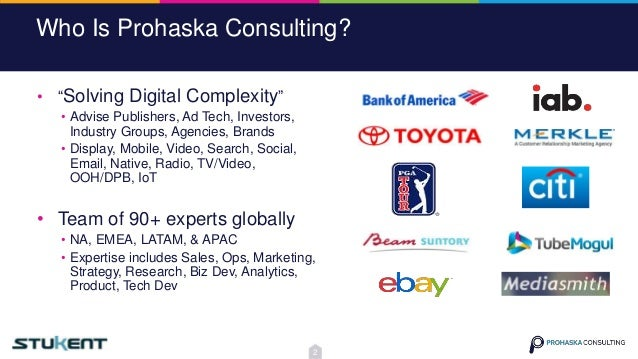 """Who Is Prohaska Consulting? • """"Solving Digital Complexity"""" • Advise Publishers, Ad Tech, Investors, Industry Groups, Agenc..."""