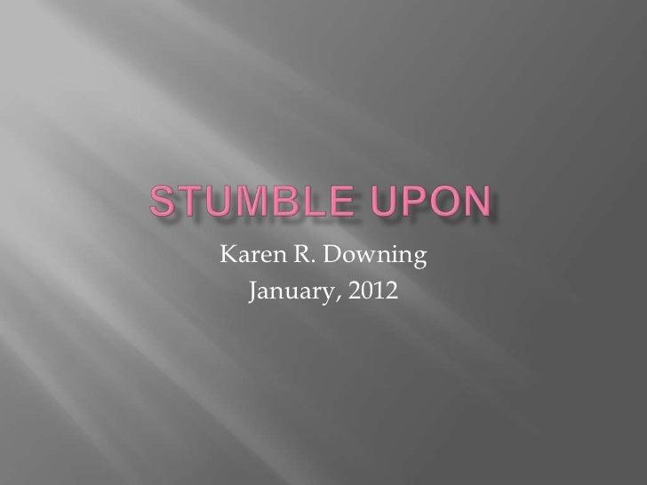 Karen R. Downing  January, 2012