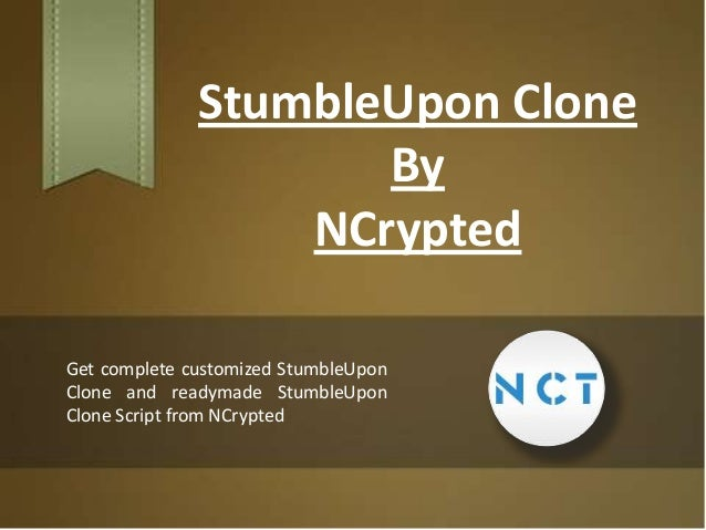 StumbleUpon Clone By NCrypted Get complete customized StumbleUpon Clone and readymade StumbleUpon Clone Script from NCrypt...