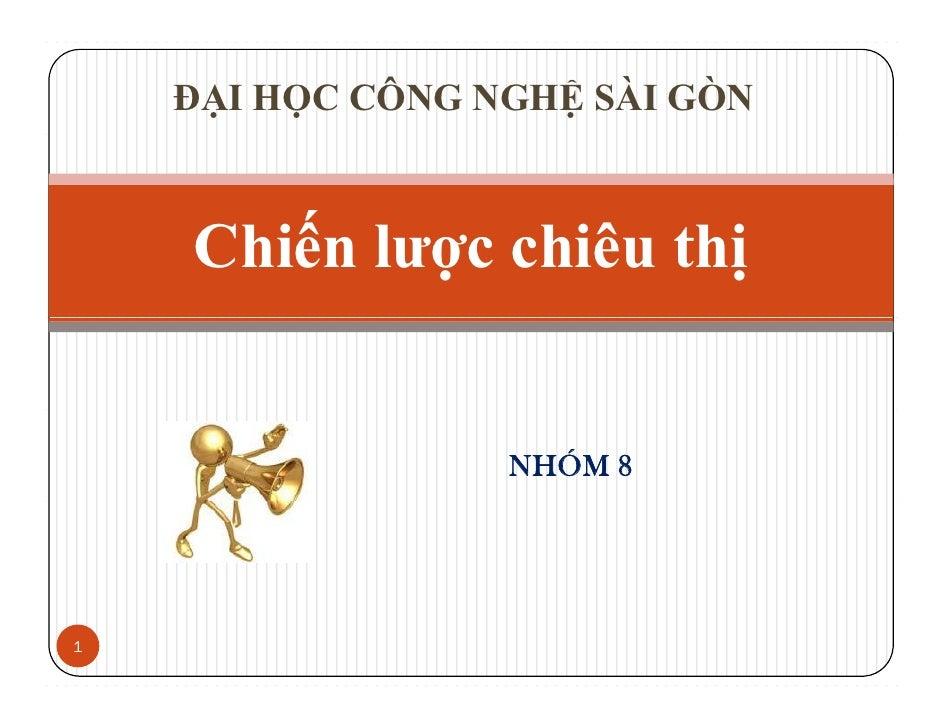 ĐẠI HỌC CÔNG NGHỆ SÀI GÒN    Chiến lược chiêu thị    Chiế l      hiê hị                  NHÓM 81