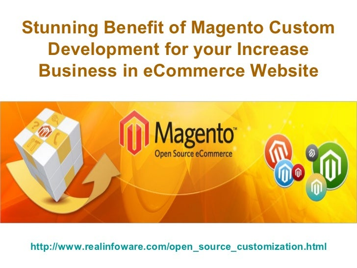 Stunning Benefit of Magento Custom   Development for your Increase  Business in eCommerce Websitehttp://www.realinfoware.c...