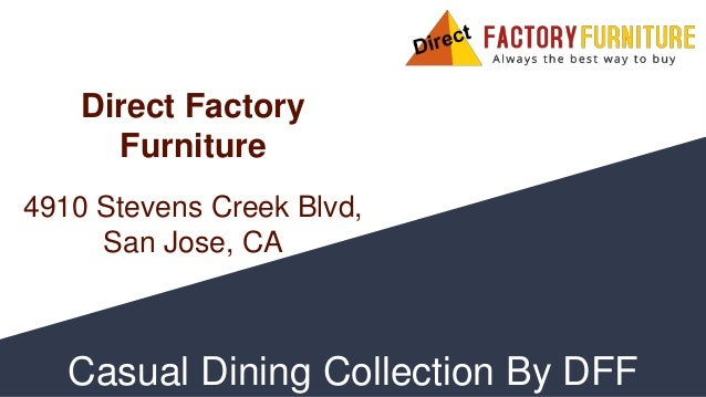 Casual Dining Collection By DFF Direct Factory Furniture 4910 Stevens Creek Blvd, San Jose, CA