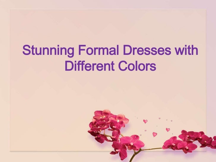 Stunning Formal Dresses with       Different Colors
