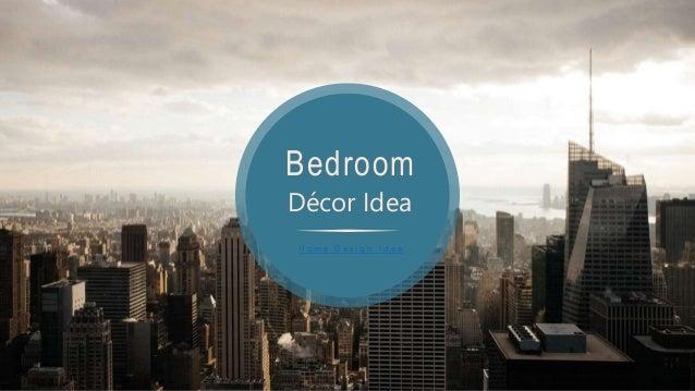 Bedroom D�cor Idea H o m e D e s i g n I d e a