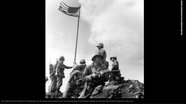 The 1945 Pulitzer Prize Winner in Photography, Joe Rosenthal of Associated Press. For his photograph of the Marines planti...