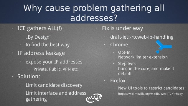 """Why cause problem gathering all addresses? · ICE gathers ALL(!) · """"By Design"""" · to find the best way · IP address leakage ..."""