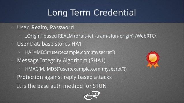 "Long Term Credential · User, Realm, Password · ""Origin"" based REALM (draft-ietf-tram-stun-origin) /WebRTC/ · User Database..."